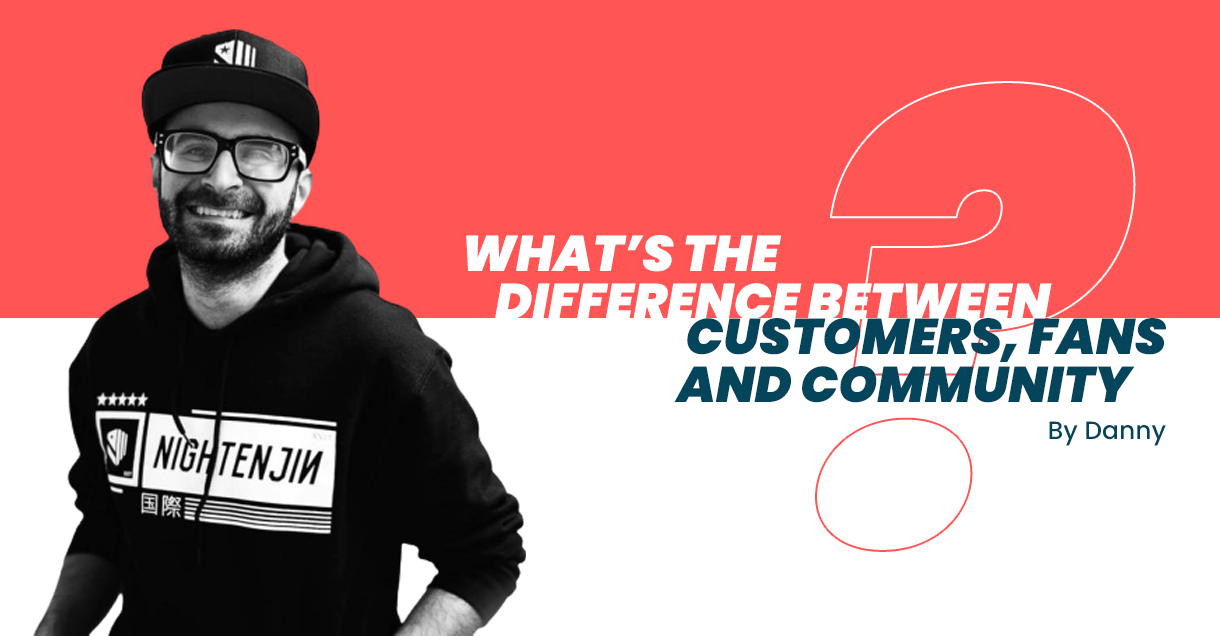 What's the Difference Between Customers, Fans and Community?