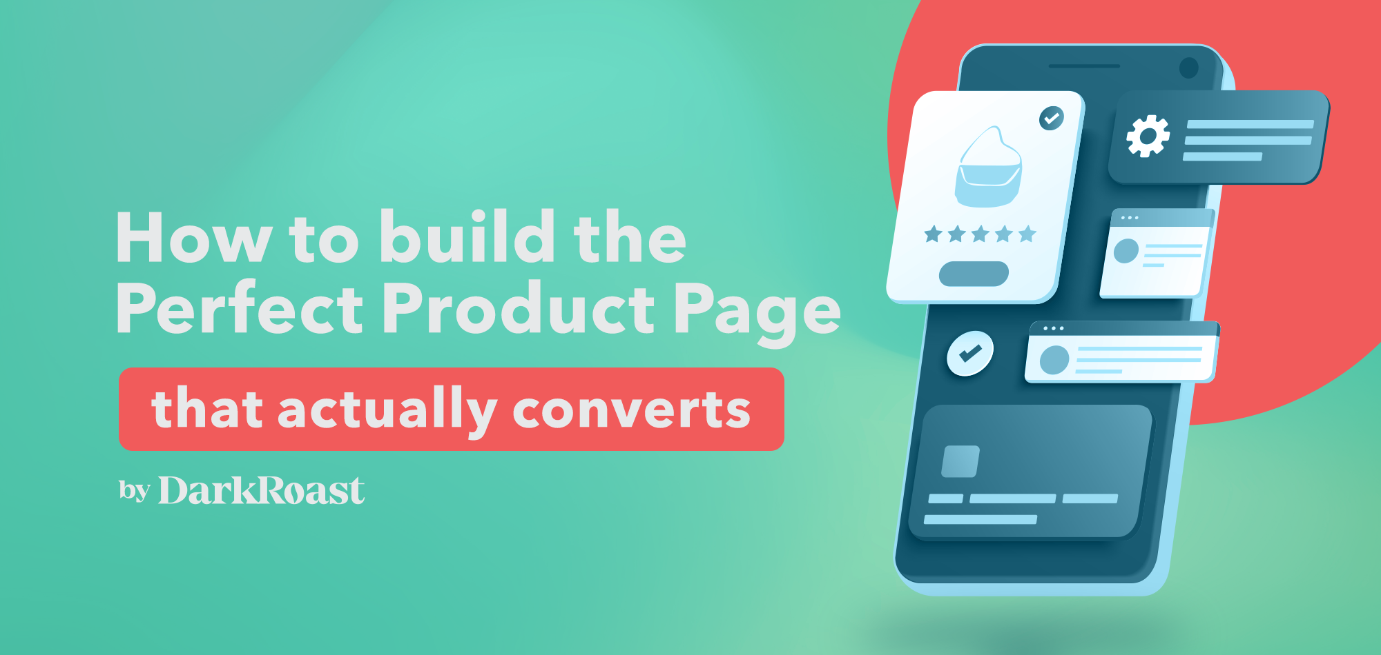 How To Build The Perfect Product Page in 2022 (that actually converts!)